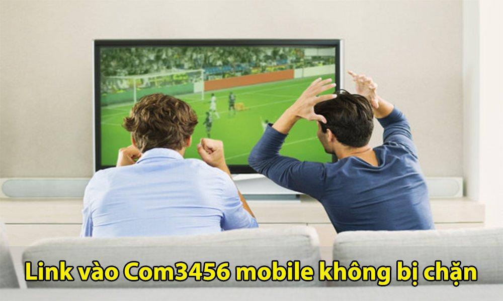 Hướng dẫn lấy link vào Com3456 mobile mới nhất 2021