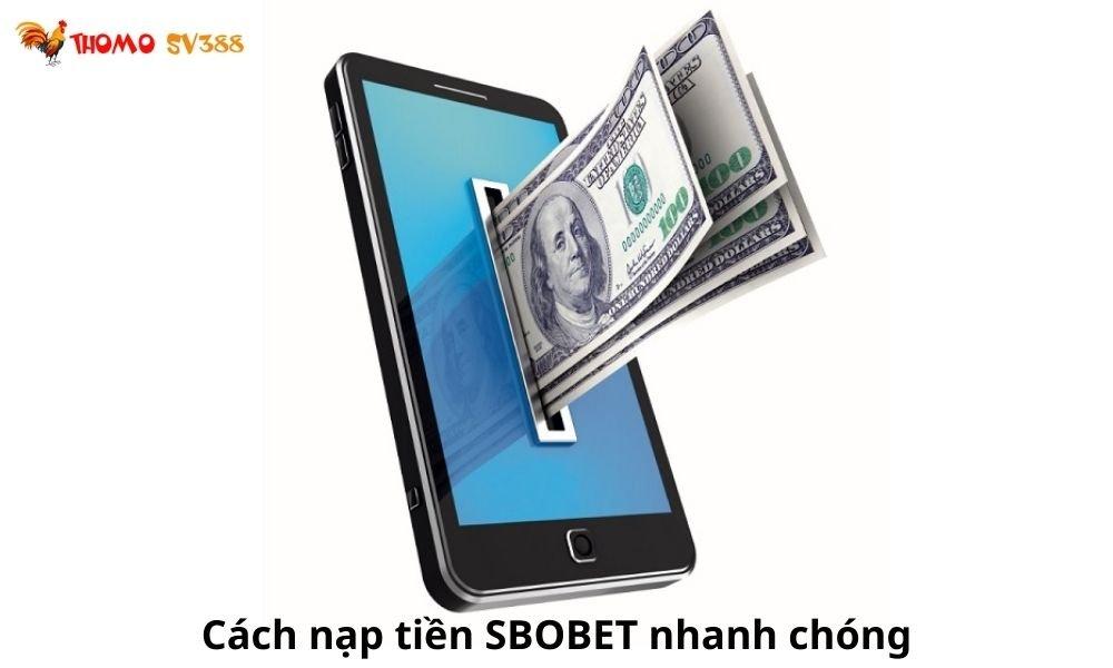 Cách nạp tiền SBOBET nhanh chóng