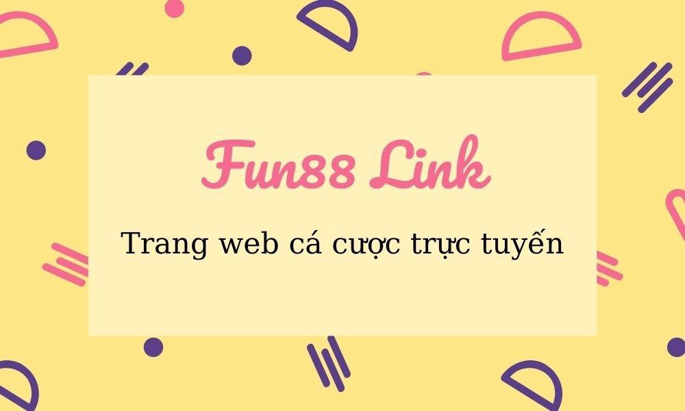 Fun88 Link trang web cá cược trực tuyến