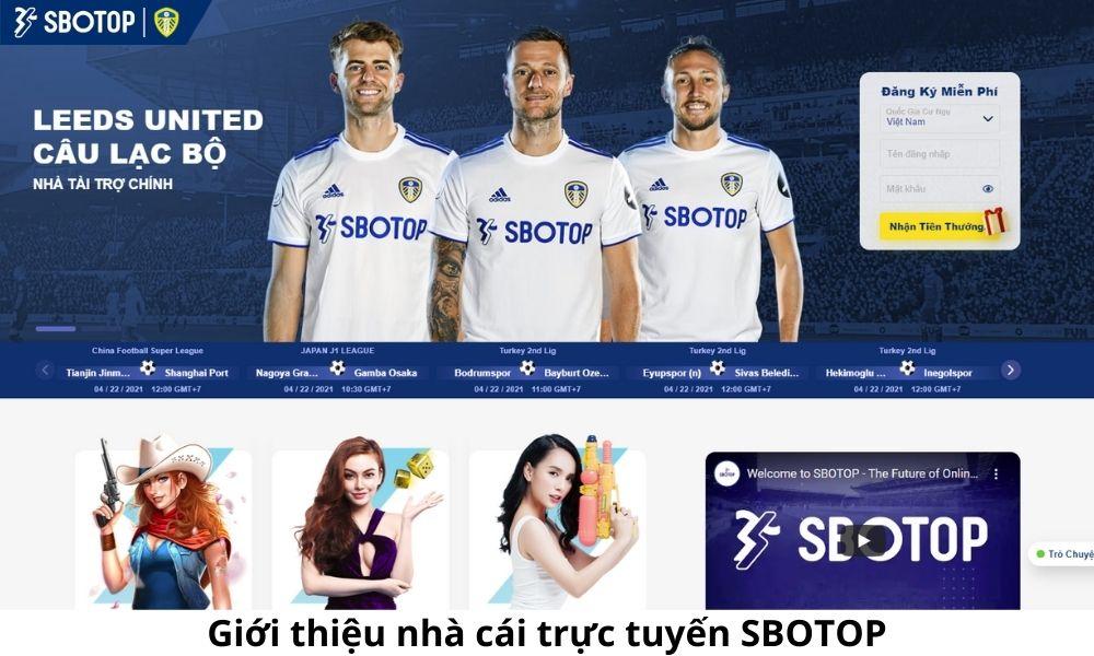 Giới thiệu nhà cái trực tuyến SBOTOP
