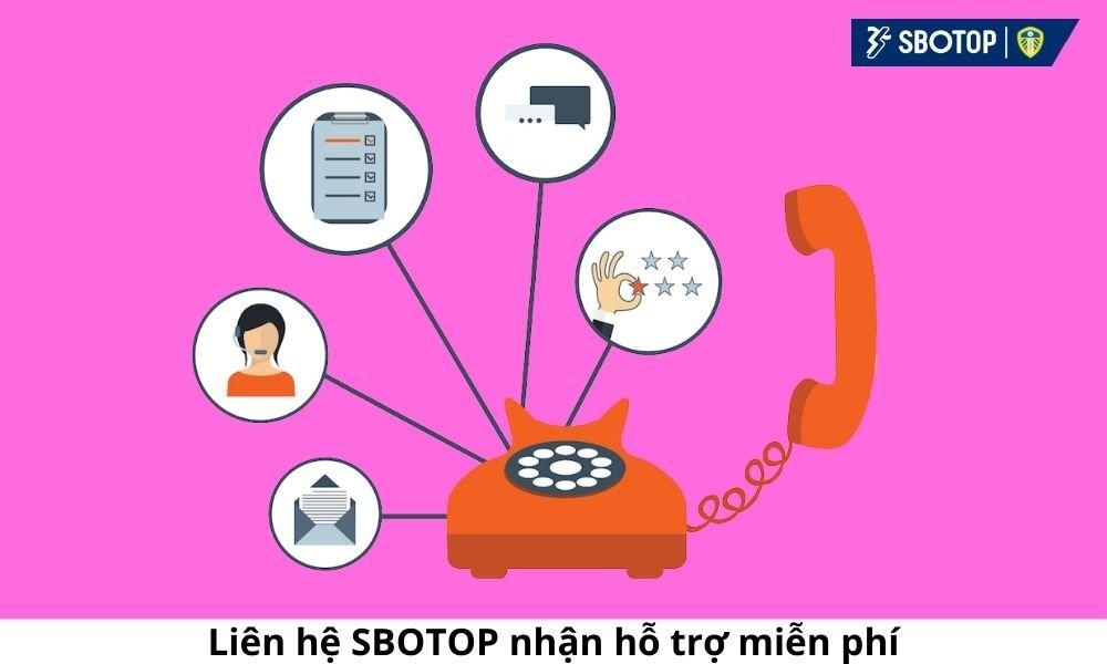 Liên hệ SBOTOP nhận hỗ trợ miễn phí